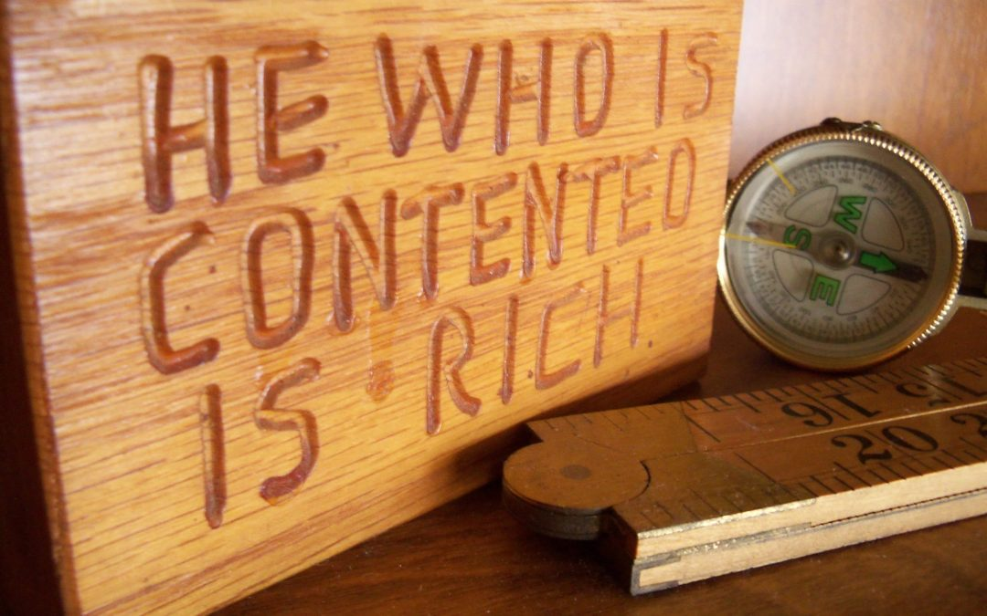 Strive to be contented…