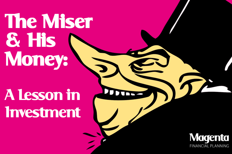 The Miser and His Money: A Lesson In Investment