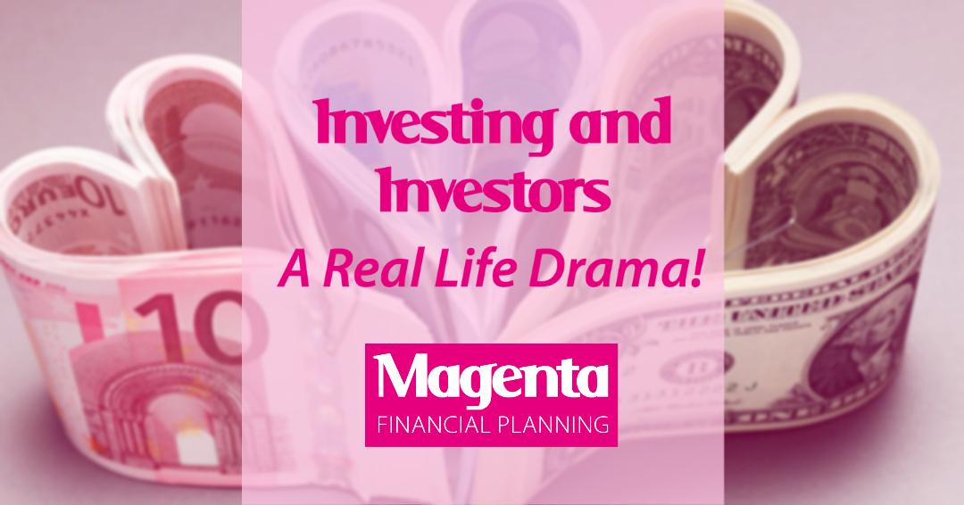 Investing and Investors – A Real Life Drama!