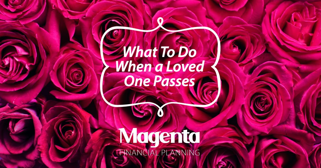 What To Do When a Loved One Passes