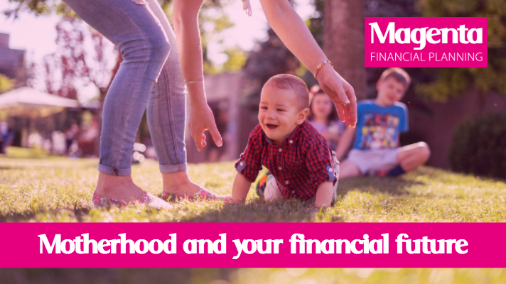 Motherhood and your financial future