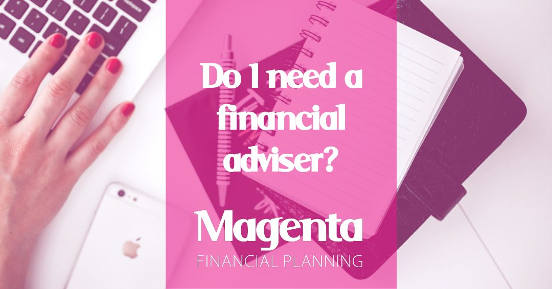 Do I need a financial adviser?