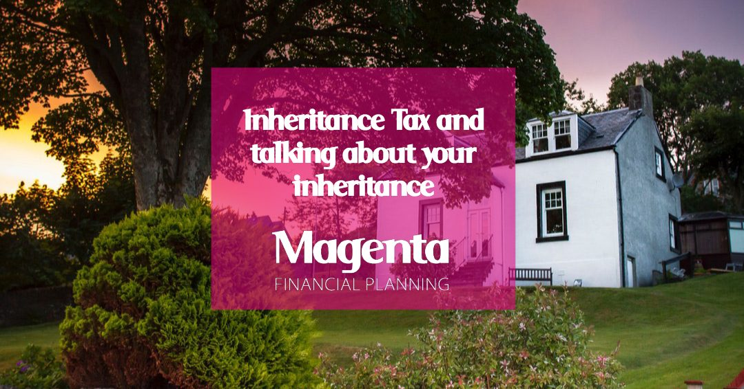 Inheritance Tax and Talking About Your Inheritance