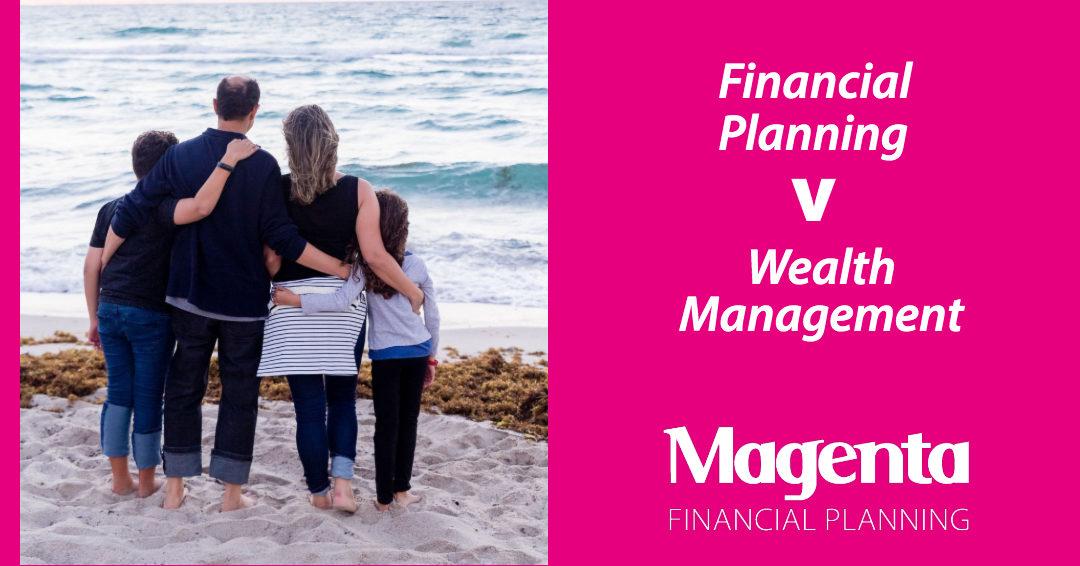 Financial Planning v Wealth Management