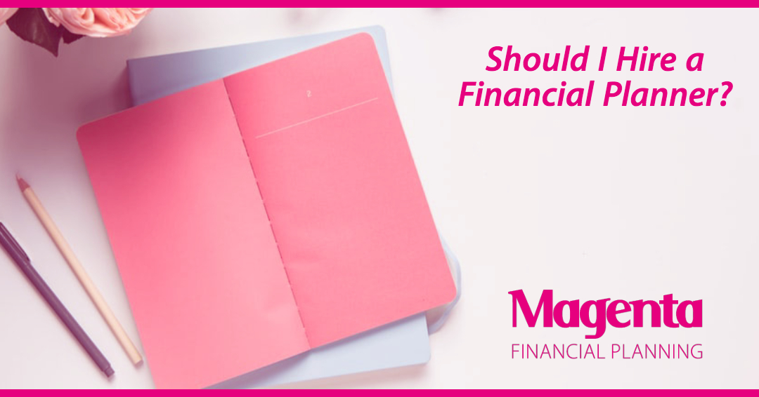 Should I Hire a Financial Planner?