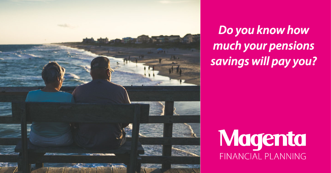 Do you know how much your pensions savings will pay you?