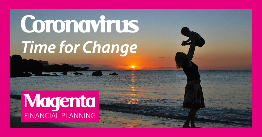 Coronavirus – Time for Change
