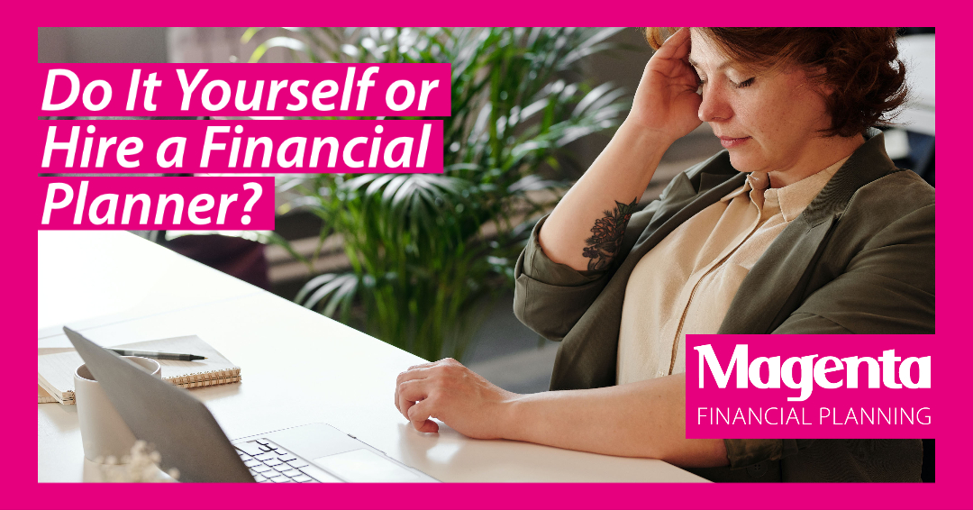 Do It Yourself or Hire a Financial Planner