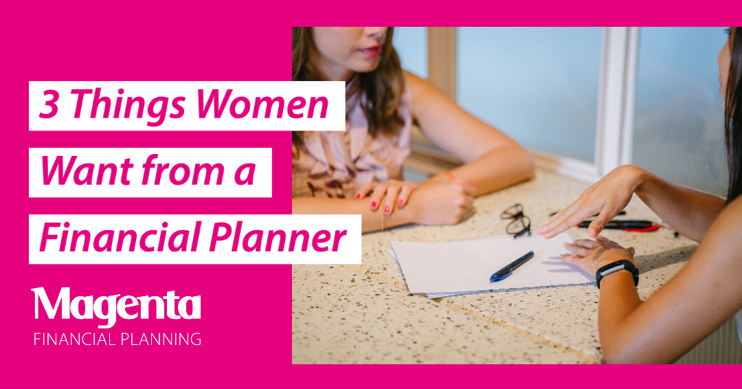3 Things Women Want from a Financial Planner