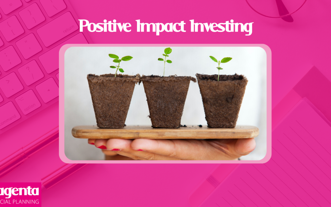 Positive Impact Investing – what it means to me, and how investing this way can help local companies. By Jess Geere