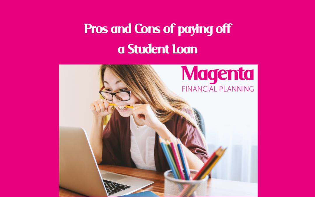 The Pros and Cons of paying off Student Loans – by Jess Geere