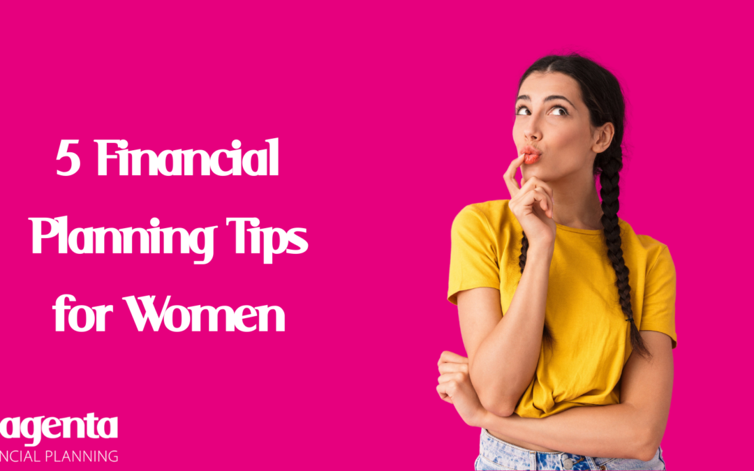 5 Financial Planning Tips for Women – By Julie Lord