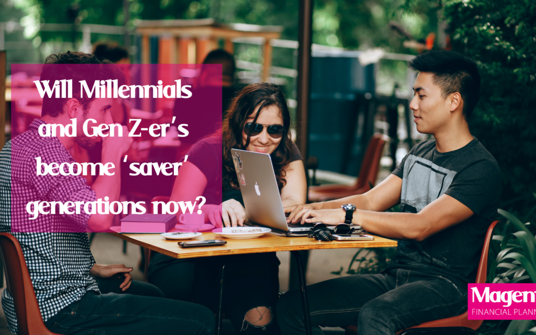 Will Millennials and Gen Z-er's become 'saver' generations now? By Jamie Flook