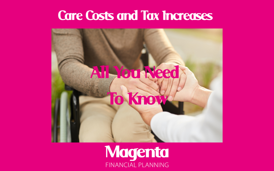 All you need to know about the changes to Care Costs and Tax Increases